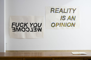Stanislas Lahaut: Untitled (Fuck You / Welcome) & Untitled (Reality is an opinion)